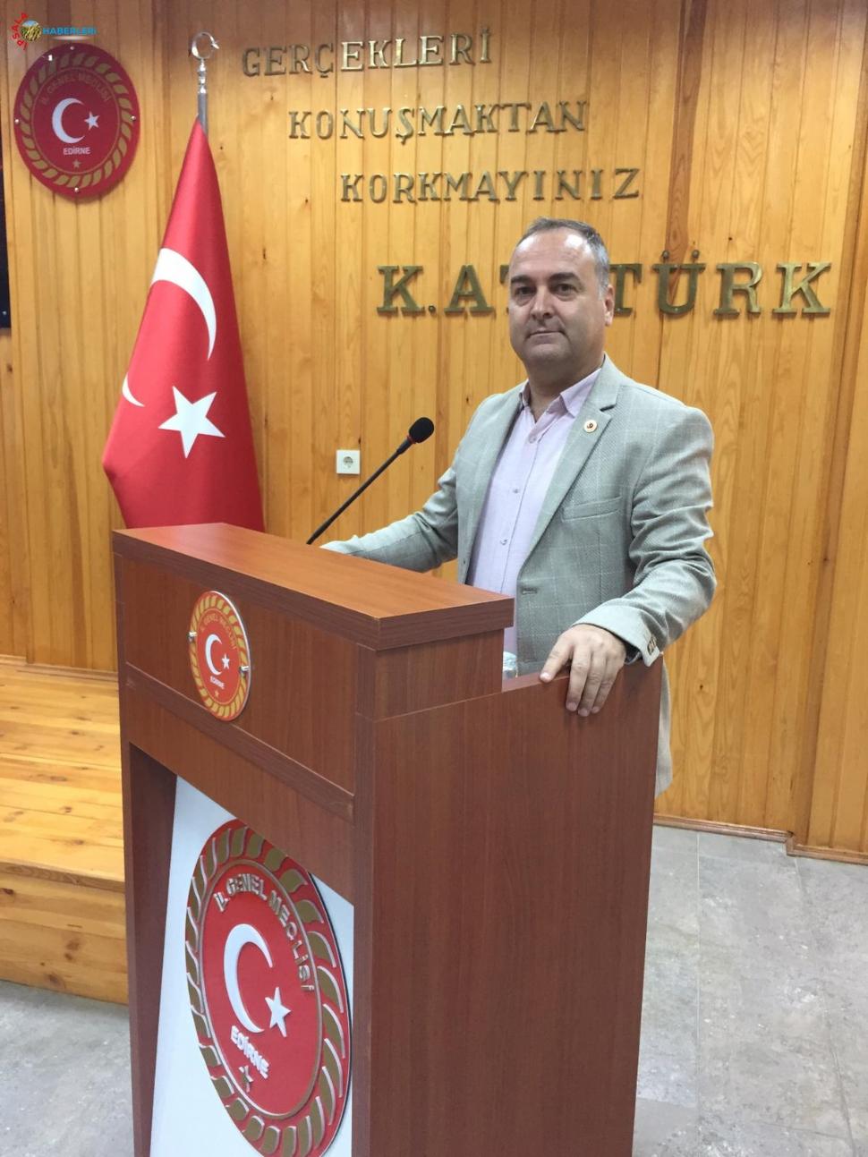 Edirne İl genel Meclis Üyesi İsmail Aliş;