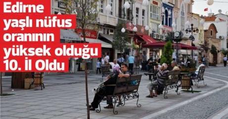 Edirne'nin %15,5'i yaşlı